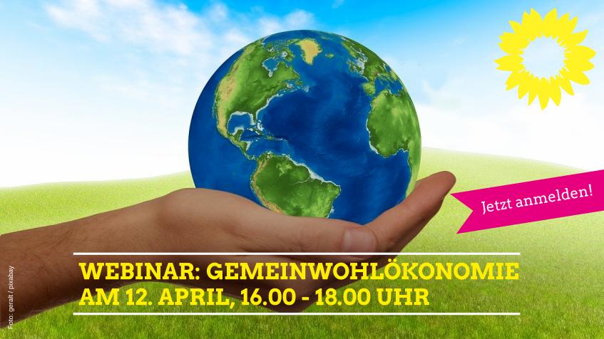 Jetzt anmelden!  Webinar zum Thema Gemeinwohlökonomie am 12.4.2021,       16.00 – 18.00 Uhr