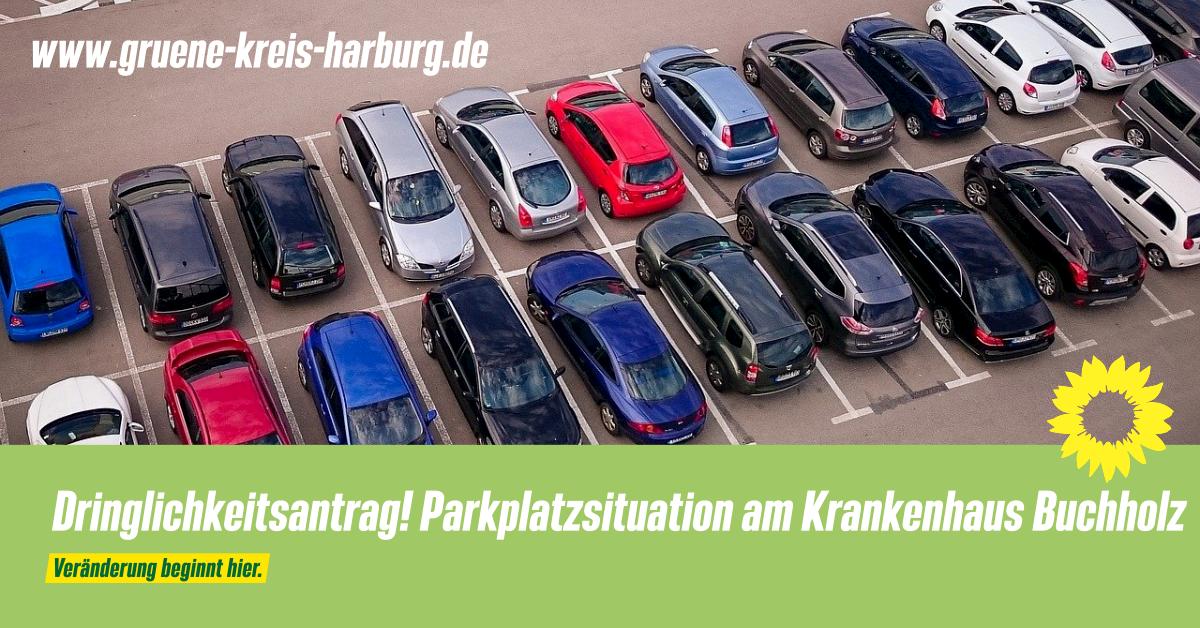 Dringlichkeitsantrag! Parkplatzsituation am Krankenhaus Buchholz